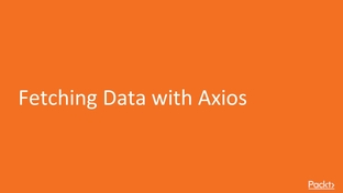 Fetching Data with Axios - Hands-On Application Development with
