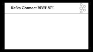 Kafka Connect REST API - Apache Kafka Series - Kafka Connect