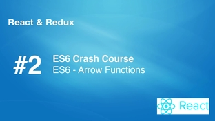 ES6 - Arrow Functions (Optional) - The Complete React Js and
