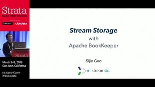 Stream storage with Apache BookKeeper - Sijie Guo (Streamlio