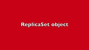 Lab: ReplicaSet object - Kubernetes on the Cloud and the