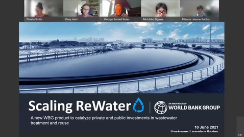 Thumbnail for entry Upstream Learning Series Scaling ReWater-Turning Wastewater into a Resource-Jun 10, 2021