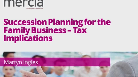 Thumbnail for entry Copy of Succession Planning - Tax Implications