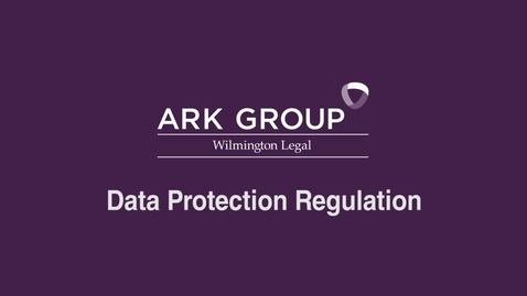 Thumbnail for entry ARK Group - Data Protection Regulation