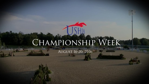 Thumbnail for entry Watch Wall-to-Wall Coverage of the USHJA Championship Week August 16-20, 2016