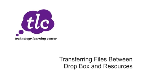 Thumbnail for entry Transferring Files Between Drop Box and Resources