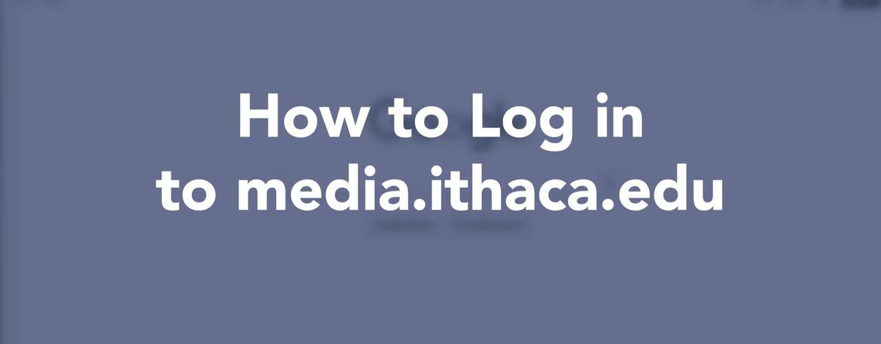 Logging in to media.ithaca.edu