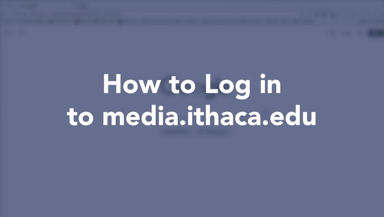 Logging in to media.ithaca.edu