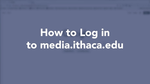 Thumbnail for entry How to Log in to media.ithaca.edu