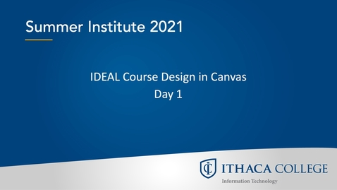 Thumbnail for entry Summer Institute 2021, IDEAL Course Design in Canvas - Day 1