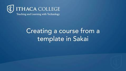 Thumbnail for entry Creating a site from from a template in Sakai 12