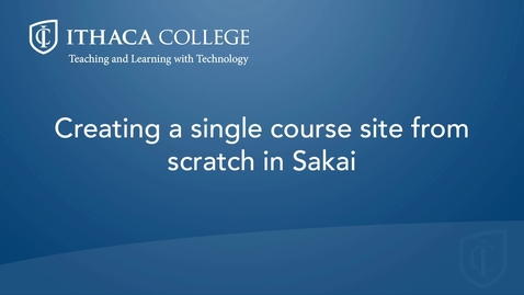 Thumbnail for entry Creating a single course site in Sakai 12