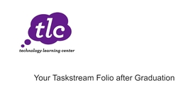 Thumbnail for entry Your Taskstream Folio after Graduation
