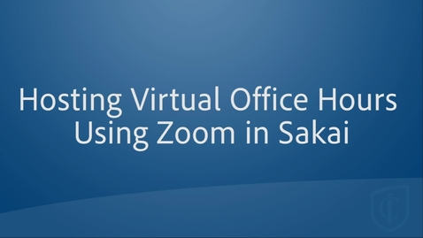 Thumbnail for entry Hosting Virtual Office Hours Using Zoom in Sakai
