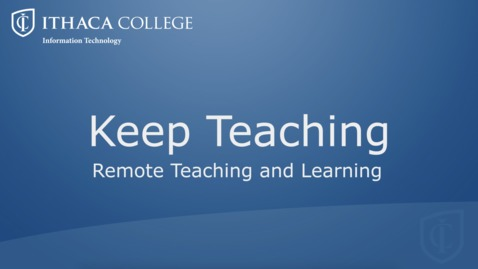 Thumbnail for entry Keep Teaching: Transitioning to Remote Teaching and Learning