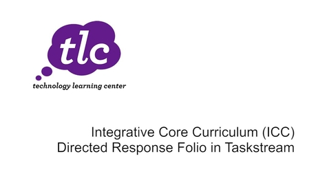 Thumbnail for entry Integrative Core Curriculum (ICC) Directed Response Folio in Taskstream