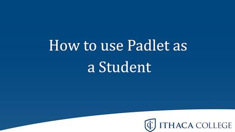 Thumbnail for entry How to use Padlet as a student