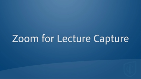 Thumbnail for entry Lecture Capture Tools: Zoom