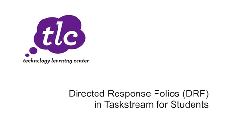 Thumbnail for entry Directed Response Folios (DRF) in Taskstream for Students