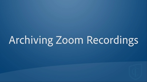 Thumbnail for entry Archiving Zoom Recordings