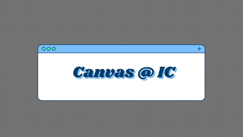 Thumbnail for entry Canvas @ IC Video Series