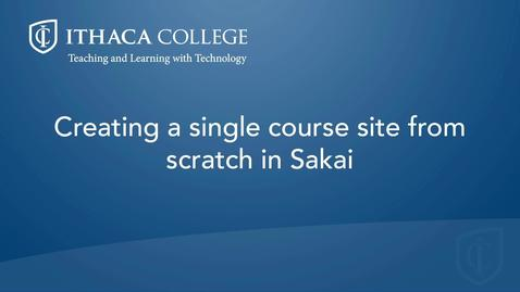 Thumbnail for entry Creating a Single Course Site in Sakai