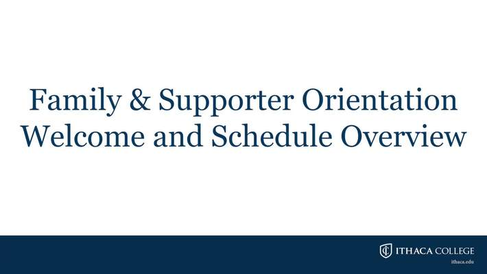 Family & Supporter Orientation Welcome and Schedule Overview