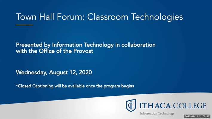 Virtual Town Hall Forum: Classroom Technologies [Published]