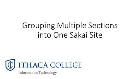 Thumbnail for entry Grouping Multiple Sections into one Sakai Site