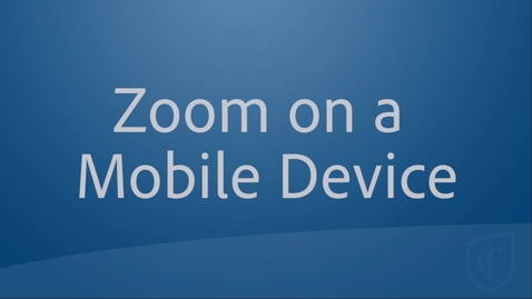 Thumbnail for entry Zoom on Mobile for Students