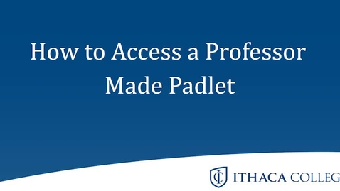 Thumbnail for entry How to get onto a professor-made Padlet and how to use it