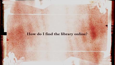 Thumbnail for entry How to find the library online