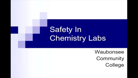 Thumbnail for entry Safety_In_Chemistry_Labs_2018