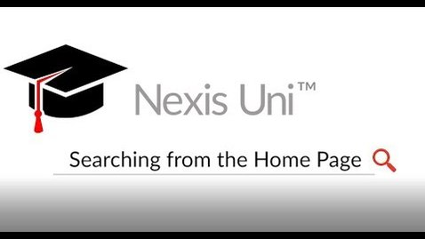 Thumbnail for entry Nexis Uni™: How to Search from the Home Page