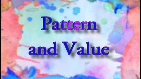 Thumbnail for entry ART110 Part  9 - Pattern and Value