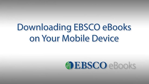 Thumbnail for entry Downloading EBSCO eBooks to Your Mobile Device - Tutorial
