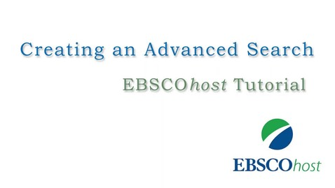 Thumbnail for entry EBSCOhost Advanced Searching - Tutorial