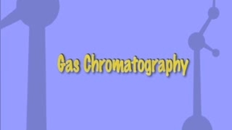 Thumbnail for entry Gas Chromatography