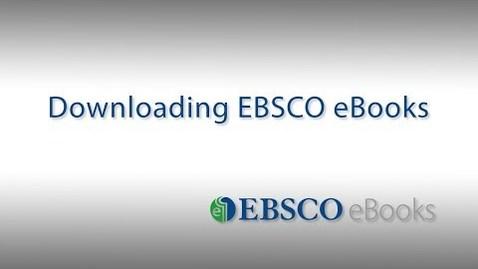 Thumbnail for entry Downloading EBSCO eBooks