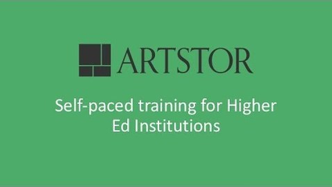 Thumbnail for entry Artstor Self-paced Training for Higher Ed
