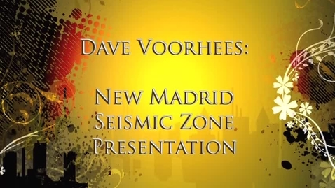 Thumbnail for entry Asset Earth - Dave Voorhees - New Madrid Seismic Zone: What Have We Learned in 200 Years?