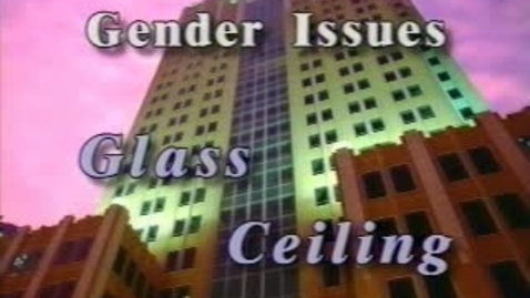 Thumbnail for entry Video 8 - Gender And The Glass Ceiling