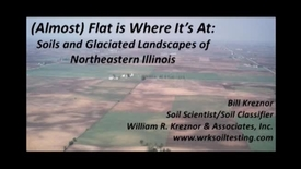 Thumbnail for entry Asset Earth - William Kreznor - (Almost) Flat is Where It's At: Soils and Glaciated Landscapes of Northeastern Illinois