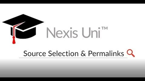 Thumbnail for entry Nexis Uni™: How To Select Sources and Create Permalinks