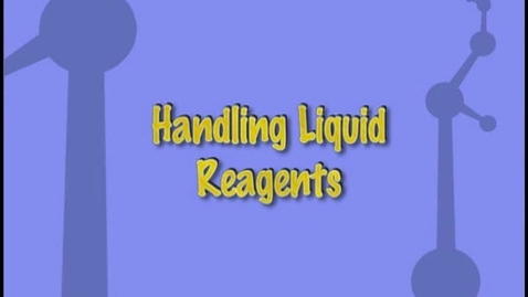 Thumbnail for entry Handling Liquid Reagents