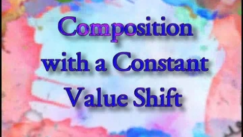 Thumbnail for entry ART110 Part 14 -  Composition with a Constant Value Shift