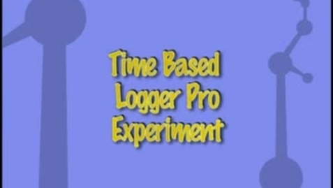 Thumbnail for entry Logger Pro Time Based Experiment (CHM121 or CHM122)