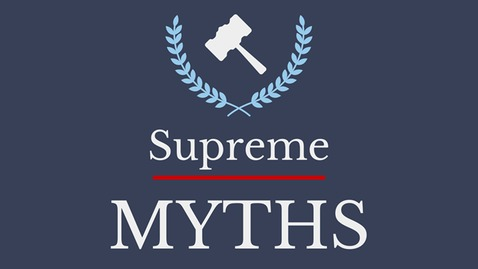 Thumbnail for entry Supreme Myths Episode 13 (feat. Lawprofblawg)