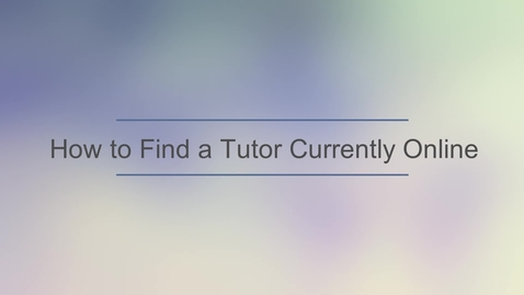 Thumbnail for entry How to Find Tutors Currently Online