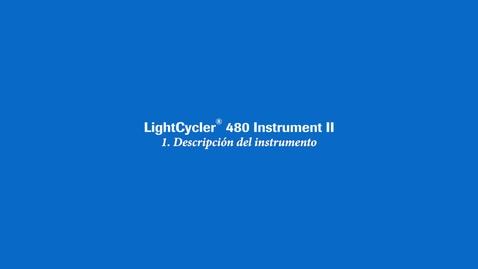Thumbnail for entry Visión general del LightCycler® 480 Instrument II